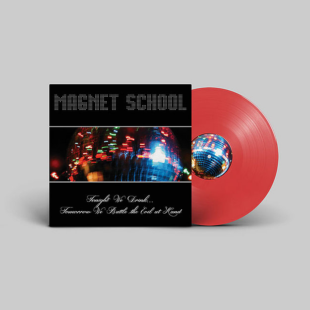 Magnet School – Tonight We Drink…